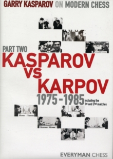 Garry Kasparov on Modern Chess : Kasparov vs Karpov 1975-1985 Pt. 2, Hardback Book