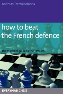 How to Beat the French Defence, Paperback Book