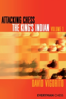 Attacking Chess: The King's Indian : v. 1, Paperback Book