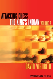 Attacking Chess: The King's Indian : v. 2, Paperback Book