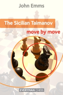 The Sicilian Taimanov: Move by Move, Paperback Book