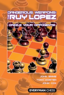 Dangerous Weapons: The Ruy Lopez, Paperback Book