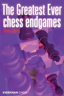 The Greatest Ever Chess Endgames, Paperback Book