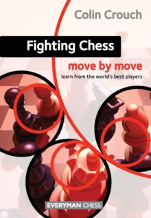 Fighting Chess: Move by Move, Paperback Book