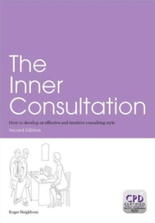 The Inner Consultation : How to Develop an Effective and Intuitive Consulting Style, Second Edition, Paperback Book