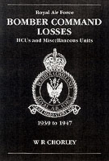 Bomber Command Losses : HCUs and Miscellaneous Units 1939 to 1947 v. 8, Paperback Book