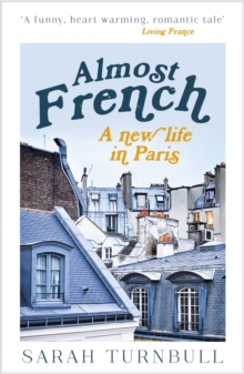 Almost French : A New Life in Paris, Paperback / softback Book
