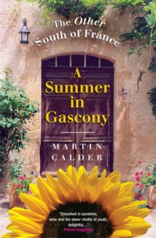 A Summer In Gascony : The Other South of France, Paperback / softback Book