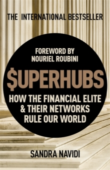 SuperHubs : How the Financial Elite and Their Networks Rule our World, Hardback Book