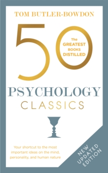 50 Psychology Classics : Your shortcut to the most important ideas on the mind, personality, and human nature, Paperback Book