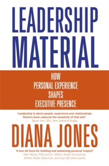 Leadership Material : How Personal Experience Shapes Executive Presence, Hardback Book