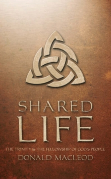 Shared Life : The Trinity and the Fellowship of God's people, Paperback / softback Book