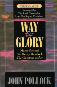 Way to Glory : Major General Sir Henry Havelock, Paperback Book