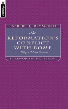 Reformation's Conflict With Rome : Why it must continue, Paperback Book