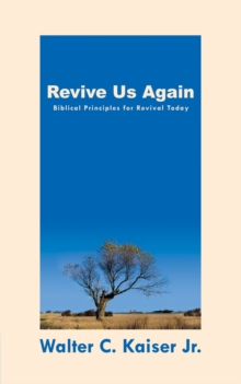 Revive Us Again : Biblical Principles for Revival Today, Paperback Book
