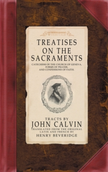 Treatises on the Sacraments, Hardback Book