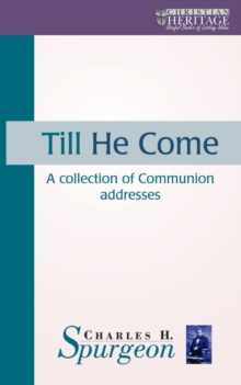 Till He Come : A collection of Communion addresses, Hardback Book