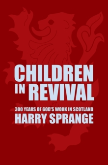 Children in Revival : 300 years of God's work in Scotland, Paperback Book