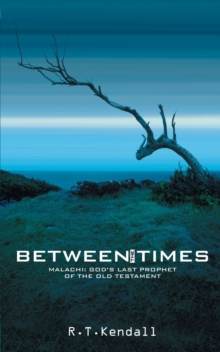 Between the Times : Malachi: God's Last Prophet of the Old Testament, Paperback Book