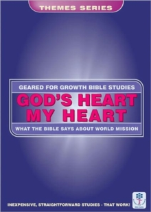 God's Heart, My Heart : What the Bible says about World Mission, Paperback Book