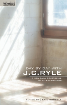 Day By Day With J.C. Ryle : A New daily devotional of Ryle's writings, Paperback Book