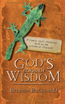 God's Book of Wisdom : A Family Daily Devotional built on the wisdom of Proverbs, Paperback / softback Book