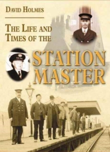 The Life and Times of the Stationmaster, Paperback Book