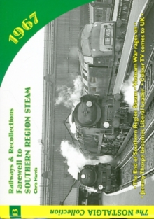 Railways and Recollections : 1967 - Farewell to Southern Region Steam, Paperback / softback Book