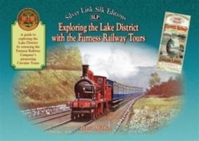 Exploring the Lake District with the Furness Railway Tours : An Illustrated Guide, Hardback Book