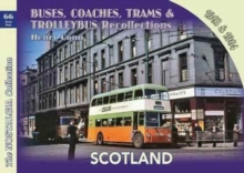 Buses, Coaches,Trams & Trolleybus Recollections Scotland 1963 & 1964, Paperback Book