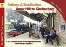 Railways & Recollections Snow Hill to Cheltenham, Paperback Book
