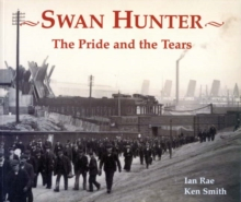Swan Hunter : The Pride and the Tears, Paperback / softback Book