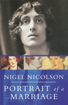 Portrait Of A Marriage : Vita Sackville-West and Harold Nicolson, Paperback Book