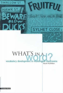 What's in a Word? : Vocabulary Development in Multilingual Classrooms, Paperback Book