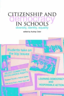 Citizenship and Democracy in Schools : Diversity, Identity, Equality, Paperback / softback Book