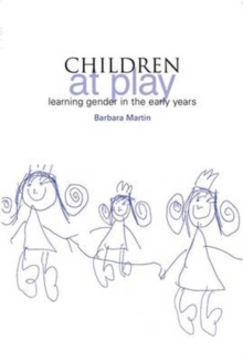 Children at Play : Learning Gender in the Early Years, Paperback / softback Book
