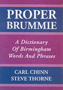 Proper Brummie : A Dictionary of Birmingham Words and Phrases, Paperback Book