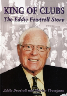 King of Clubs : The Eddie Fewtrell Story, Paperback Book
