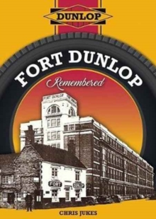 FORT DUNLOP REMEMBERED, Paperback Book