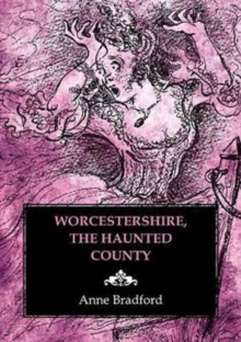 Worcestershire, the Haunted County, Paperback Book