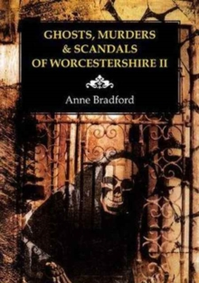 Ghosts, Murders & Scandals of Worcestershire : II, Paperback Book