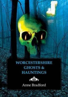 Worcestershire Ghosts & Hauntings, Paperback Book