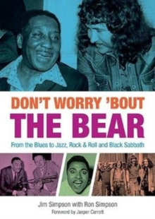 Don't Worry 'Bout The Bear : From the Blues to Jazz, Rock & Roll and Black Sabbath, Paperback / softback Book