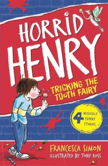 Horrid Henry Tricks the Tooth Fairy : Book 3, Paperback Book