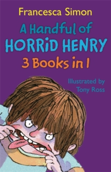 A Handful of Horrid Henry 3-in-1 : Horrid Henry/Secret Club/Tooth Fairy, Paperback Book
