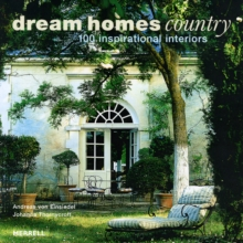 Dream Homes Country: 100 Inspirational Interiors, Hardback Book
