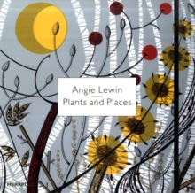 Angie Lewin: Plants and Places, Hardback Book
