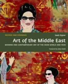Art of the Middle East : Modern and Contemporary Art of the Arab World and Iran, Hardback Book