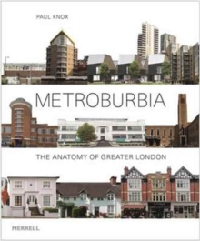 Metroburbia : The Anatomy of Greater London, Hardback Book