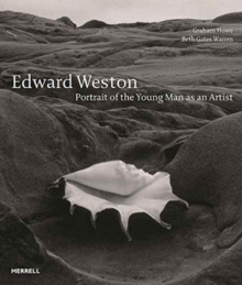Edward Weston : Portrait of the Young Man as an Artist, Hardback Book